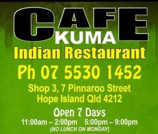 Cafe Kuma Indian Restaurant | restaurant | Santa Barbara Store, Shop 3/7 Pinnaroo St, Hope Island QLD 4212, Australia | 0755301452 OR +61 7 5530 1452